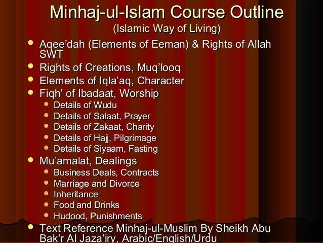 Minhaj-ul-Islam Course Outline                    (Islamic Way of Living)   Aqee'dah (Elements of Eeman) & Rights of Alla...