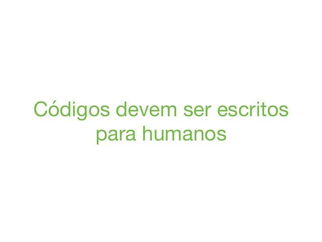 Códigos devem ser escritos  para humanos