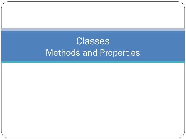 Classes Methods and Properties