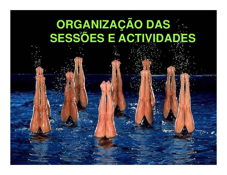 ORGANIZAÇÃO DASSESSÕES E ACTIVIDADES    Õ