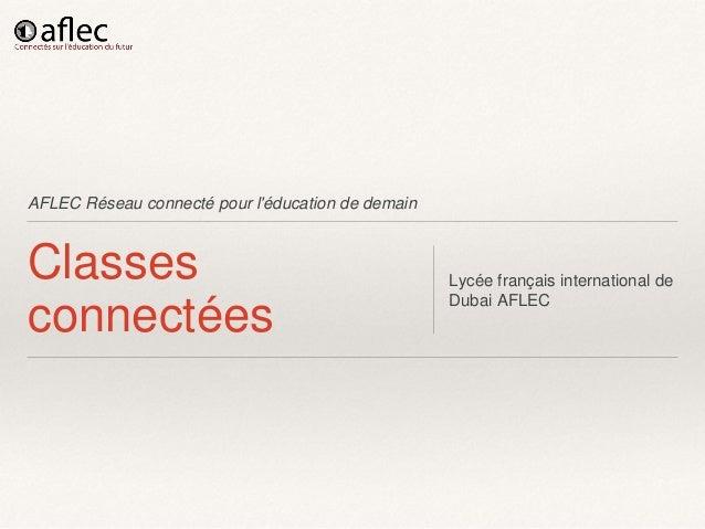 AFLEC Réseau connecté pour l'éducation de demain Classes connectées Lycée français international de Dubai AFLEC