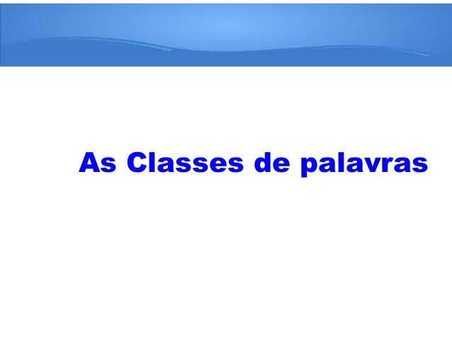 As Classes de palavras