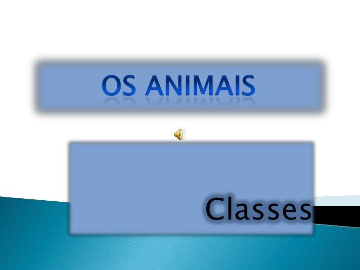 Os animais<br />Classes<br />