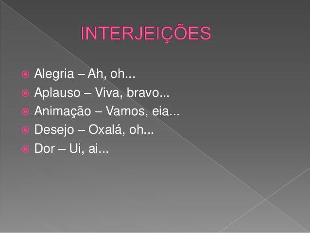  Os verbos podem ser:  Intransitivos: A Sara joga.  Transitivos: DIRETOS - O Carlos ofereceu flores.  INDIRETOS - A me...