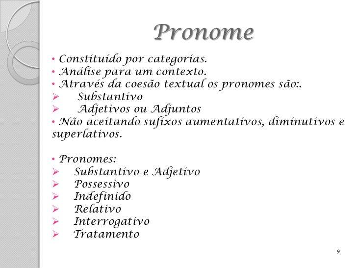 Pronome• Exemplos:               Eu estou com fome.               Você gosta de abóbora?               Ele está doente.   ...