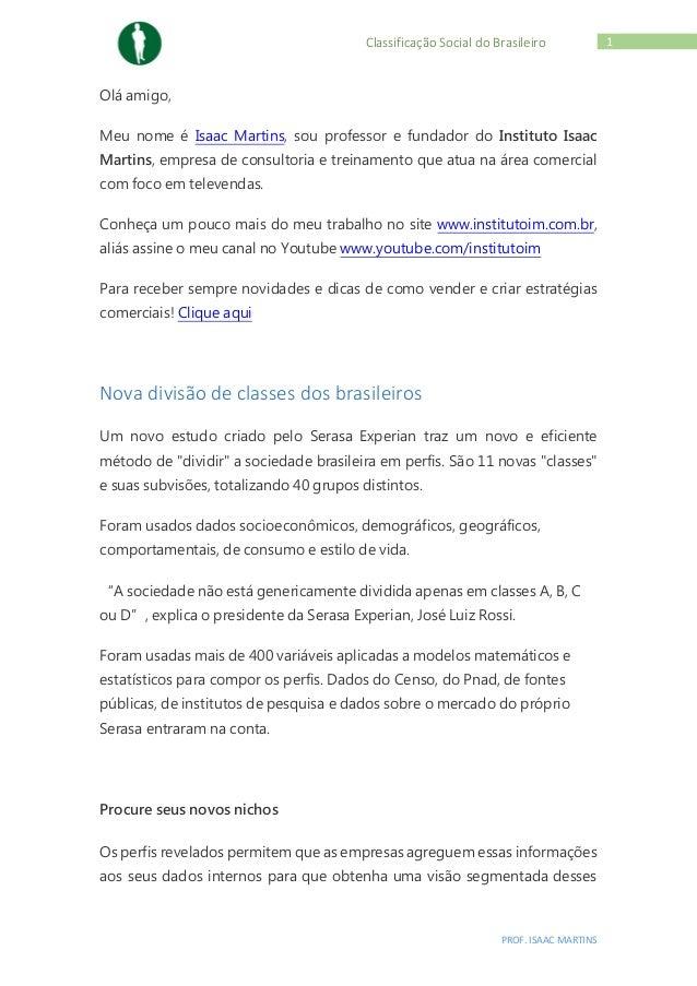 PROF. ISAAC MARTINS  1  .  Classificação Social do Brasileiro  Olá amigo, Meu nome é Isaac Martins, sou professor e fundad...