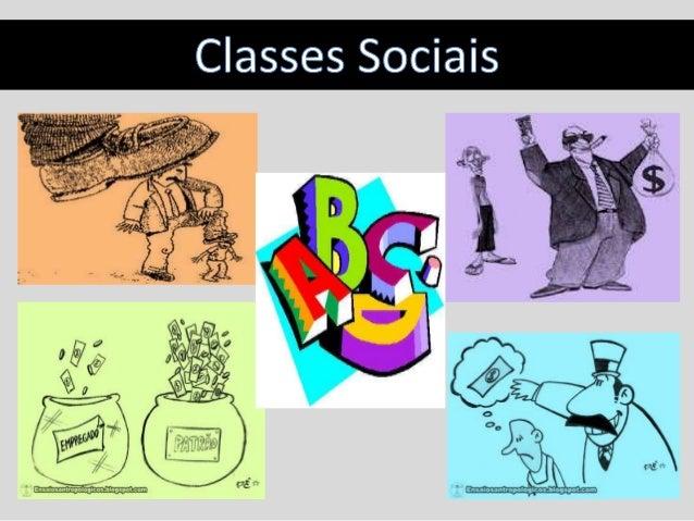 Classe social Uma classe social é um grupo de pessoas que têm status social similar segundo critérios diversos, especialme...