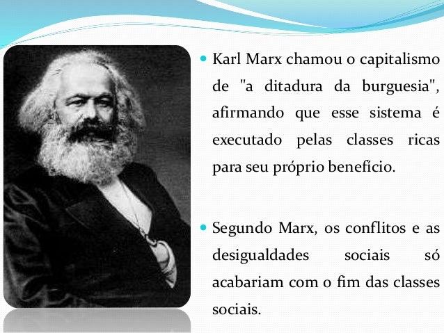  As classes sociais mostram as desigualdades da sociedade capitalista.  As desigualdades são vistas como coisas normais,...
