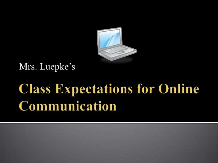 Class Expectations for Online Communication<br />Mrs. Luepke's<br />