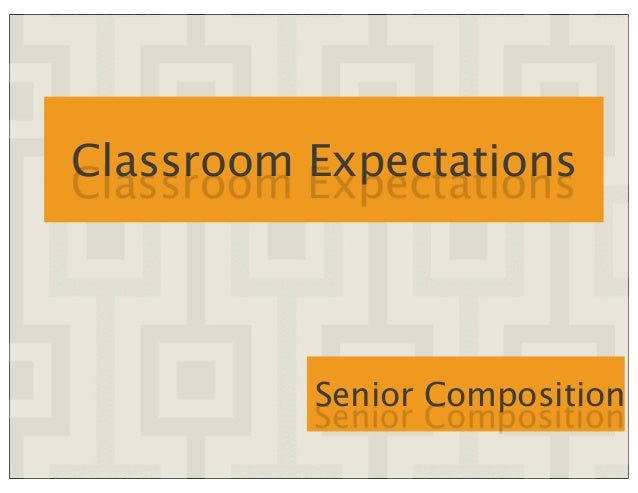 Classroom Expectations Senior Composition