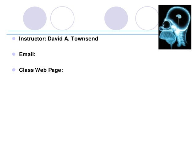  Instructor: David A. Townsend  Email:  Class Web Page: