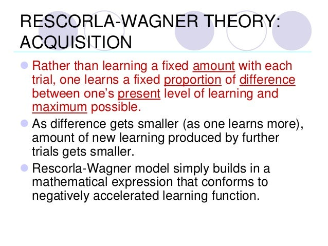 rescorla wagner learning Contingency based theory vs rescorla-wagner learning rule as explanations for  cue competition in categorization, asymptotic weights in networks, adults,.