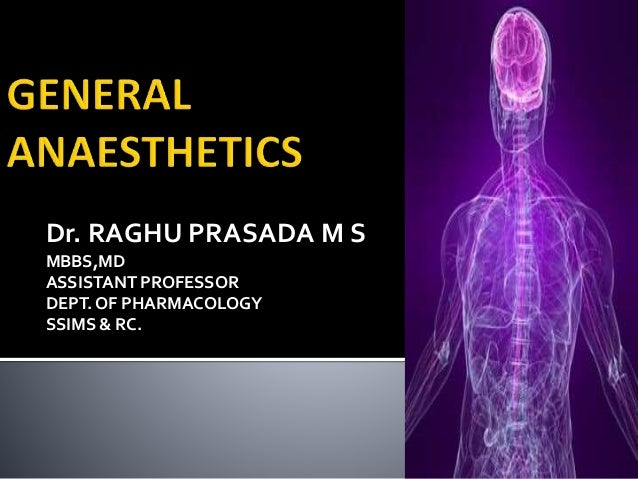 Dr. RAGHU PRASADA M S MBBS,MD ASSISTANT PROFESSOR DEPT. OF PHARMACOLOGY SSIMS & RC. 1