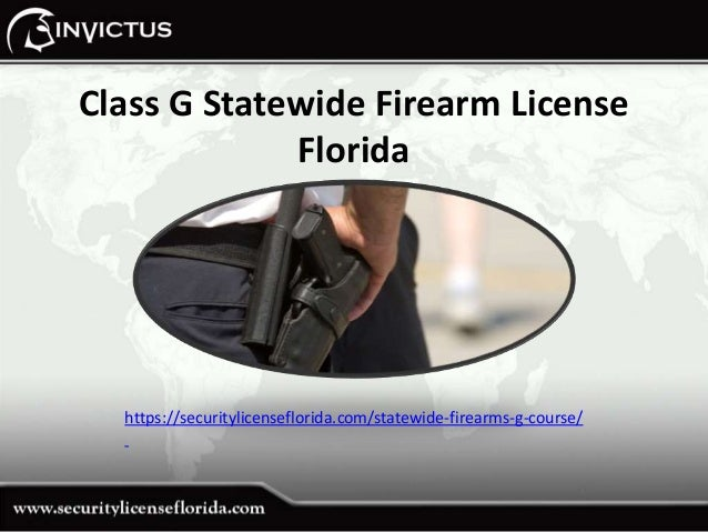 Class G Statewide Firearm License Florida https://securitylicenseflorida.com/statewide-firearms-g-course/