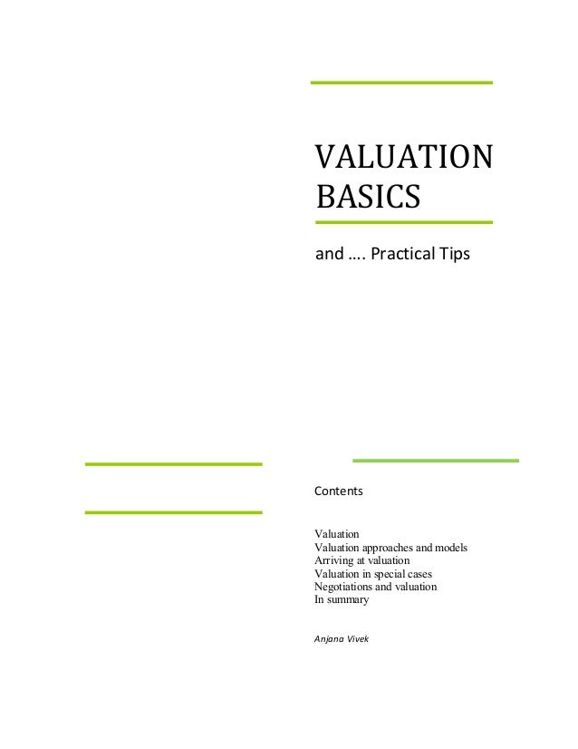 VALUATI ON      BASICS      and …. Practical Tips          Contents        Valuation      Valuation approaches and models ...