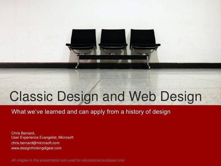"""Classic Design and Web Design What we""""ve learned and can apply from a history of design   Chris Bernard, User Experience E..."""