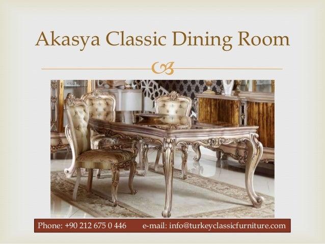 ... 3. Akasya Classic Dining Room ...
