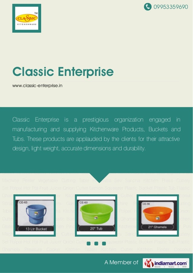 09953359690 A Member of Classic Enterprise www.classic-enterprise.in Plastic Bucket Plastic Tub Plastic Ghamela Pressure C...