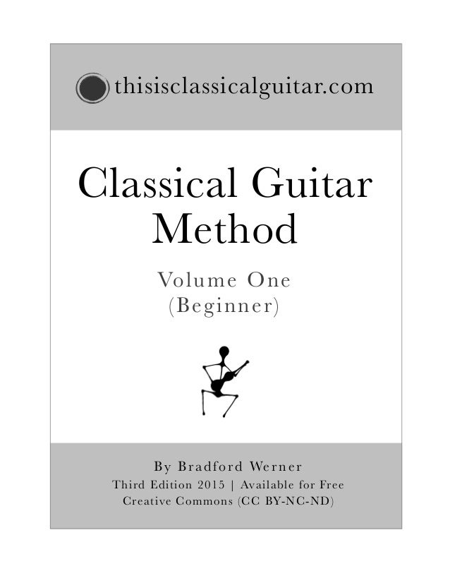 thisisclassicalguitar.com Classical Guitar Method By Bradford Wer ner Third Edition 2015 | Available for Free Creative Com...