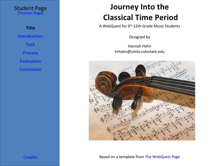 Journey Into the  Classical Time Period Student Page Title Introduction Task Process Evaluation Conclusion Credits [ Teach...