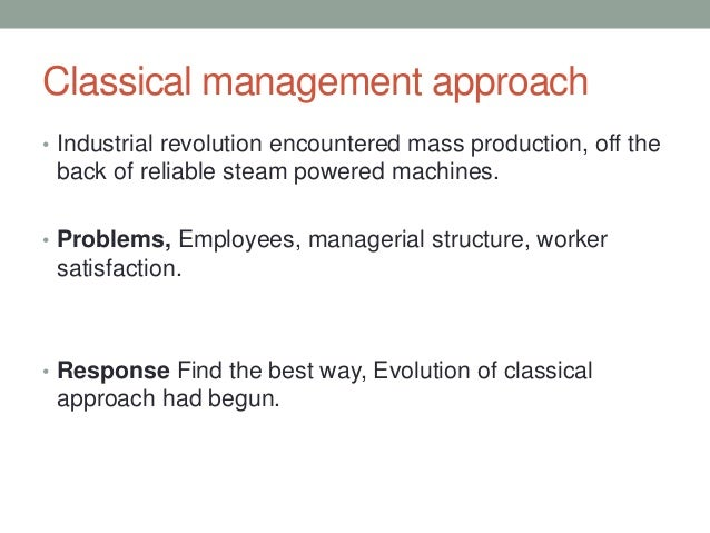 is the classical approach to management