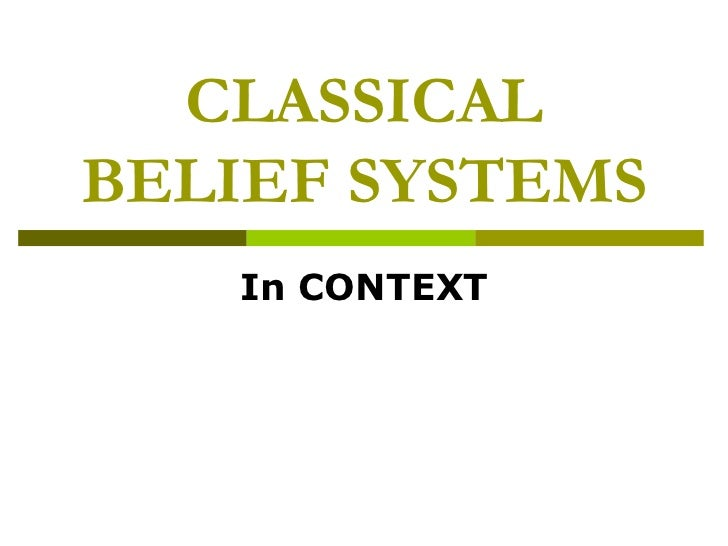 CLASSICALBELIEF SYSTEMS   In CONTEXT
