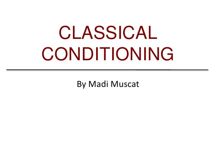 CLASSICALCONDITIONING   By Madi Muscat