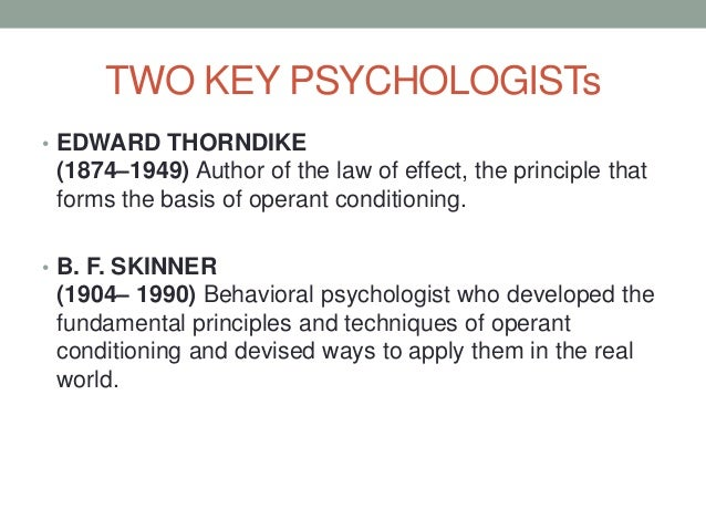 """principles of classical conditioning identified by thorndike 1 1 edward lee thorndike (1874-1949) chapter 4 2 edward lee thorndike 1 thorndike was born in williamsburg, massachusetts on aug 31, 1874 2 read """"principles of psychology."""