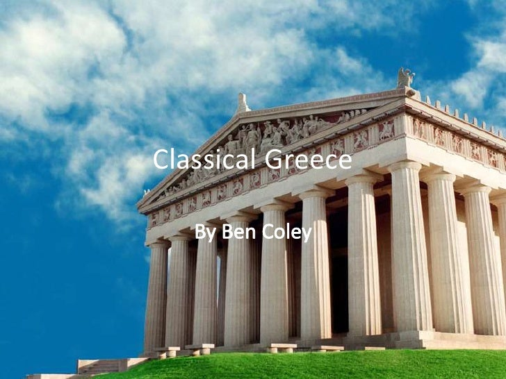 Classical Greece<br />By Ben Coley<br />