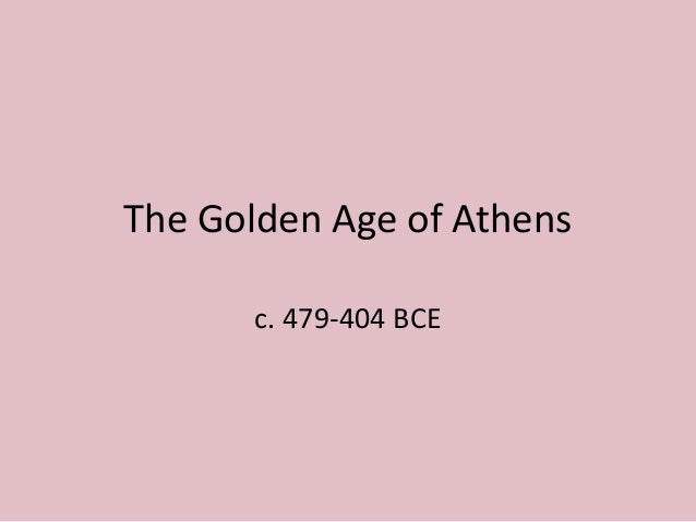 The Golden Age of Athens c. 479-404 BCE