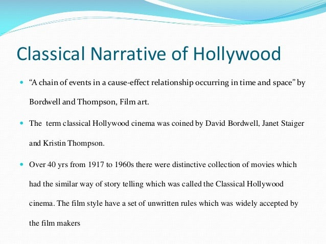 classical hollywood narrative Highlights the characteristics that make up classic hollywood style - (classic continunity )linear editing -character driven -time & space -mise- en-scene genres in silent era continued to grow with the sound periods the musicals,screwball comedy, romance, horror.