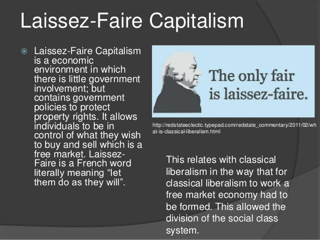 the governmental policy of laissez faire Laissez faire is the belief that economies and businesses function best when there is no interference by the government laissez-faire policy laissez faire.