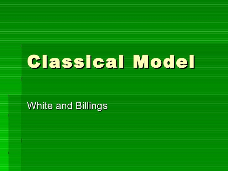Classical Model White and Billings