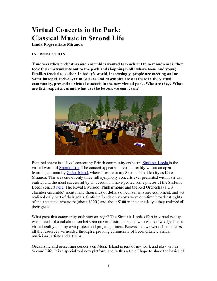 Virtual Concerts in the Park: Classical Music in Second Life Linda Rogers/Kate Miranda  INTRODUCTION  Time was when orches...