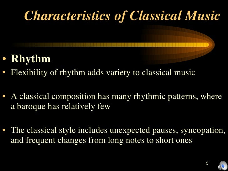 the characteristics of the classical period in music How do the characteristics of the music from the classical era differ from those of the baroque era - 4788765.