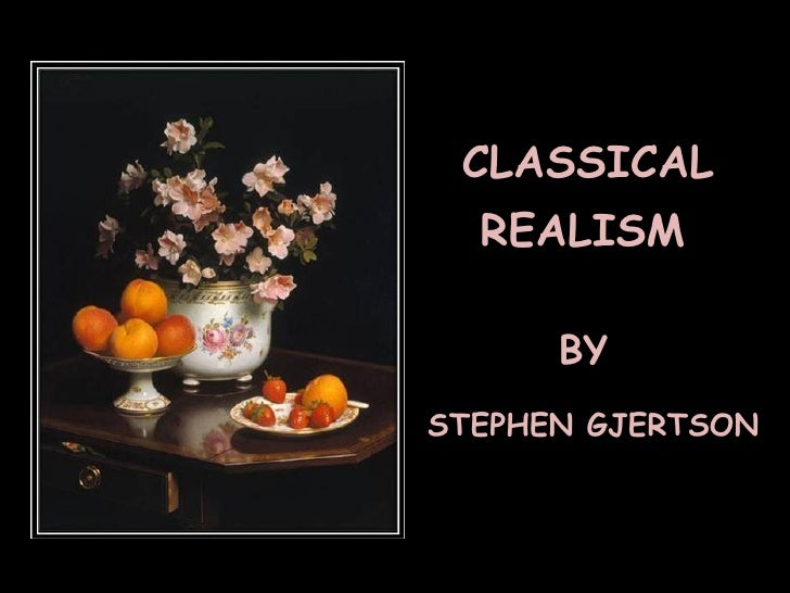 CLASSICAL REALISM BY STEPHEN GJERTSON