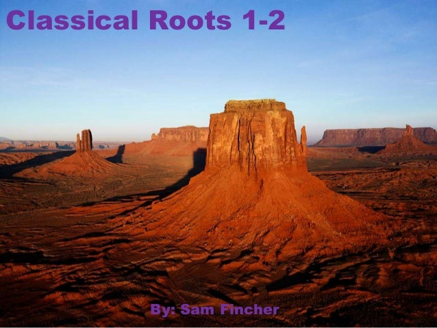 Classical Roots 1-2  By: Sam Fincher