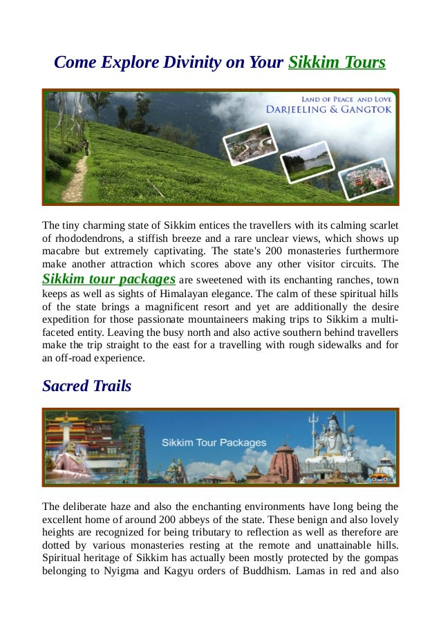 Come Explore Divinity on Your Sikkim Tours The tiny charming state of Sikkim entices the travellers with its calming scarl...