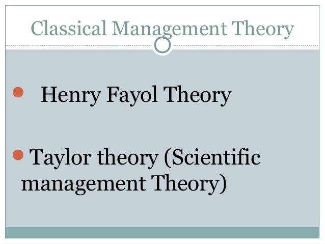 classical management theory essay It is fortuitously for this coevals director because they have more than century's direction theory and thought to review although modern direction theory day of.