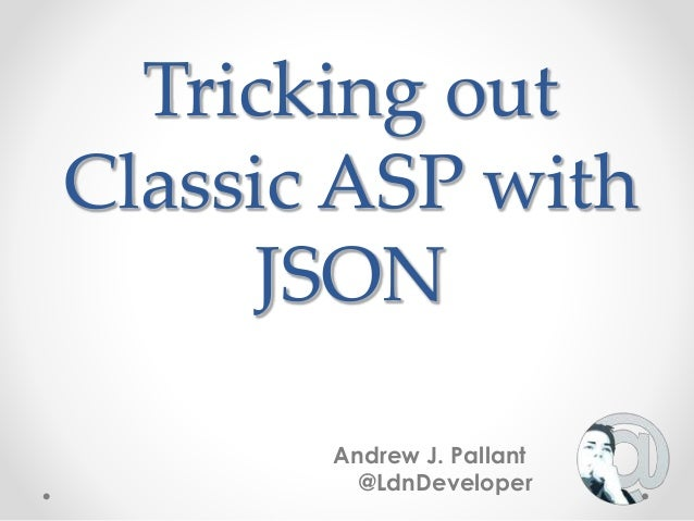 Tricking Out Classic asp and json