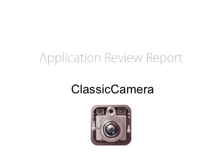 Application Review ReportClassicCamera<br />