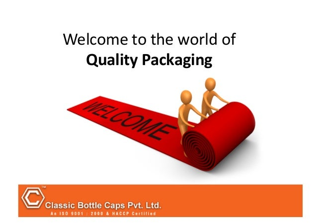 Welcome  to  the  world  of     Quality  Packaging