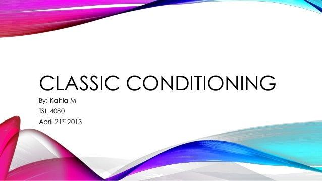CLASSIC CONDITIONINGBy: Kahla MTSL 4080April 21st 2013