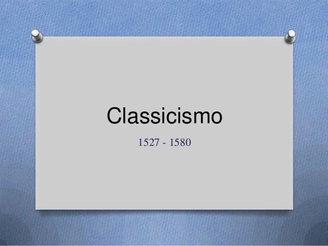 Classicismo 1527 - 1580
