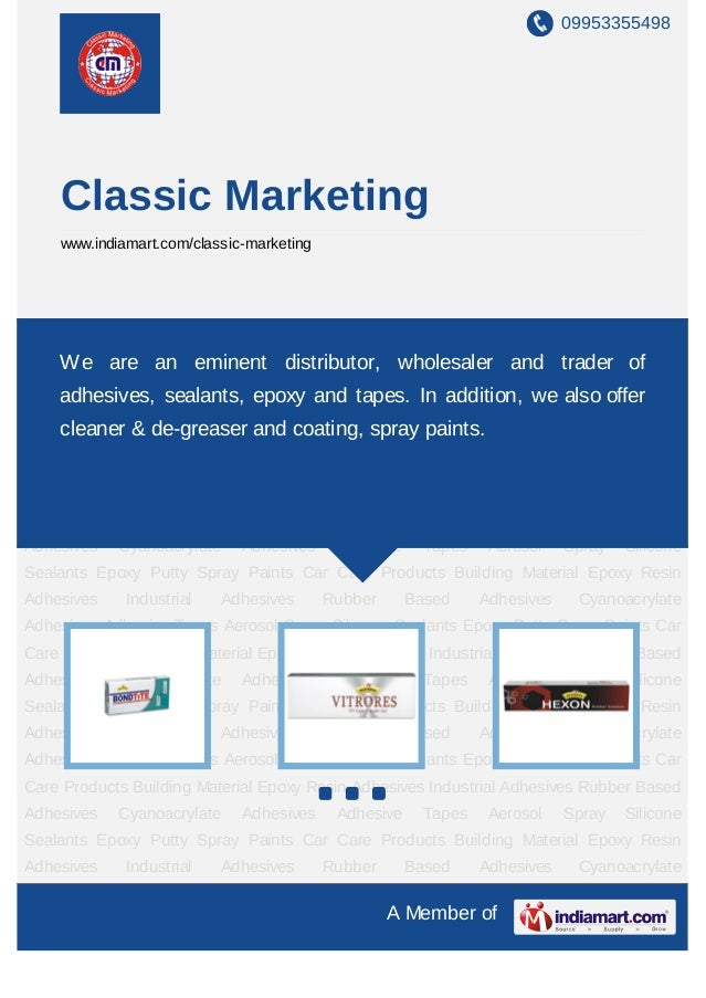 09953355498    Classic Marketing    www.indiamart.com/classic-marketingEpoxy Resin Adhesives Industrial Adhesives Rubber B...