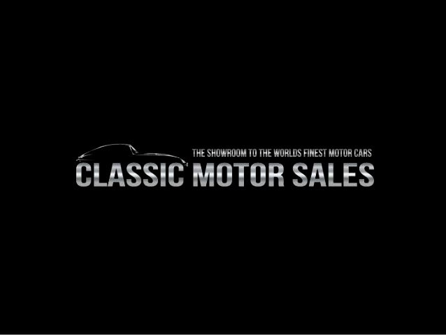 WELCOME Classic Motor Sales is a global classic car sales website that has  rapidly gained a reputation for becoming one ...