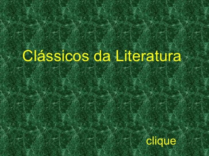 Clássicos da Literatura                      clique