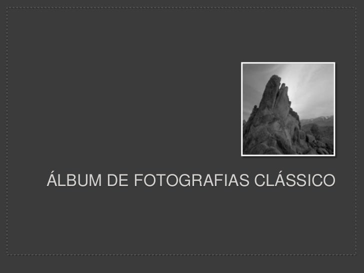 Álbum de Fotografias Clássico<br />