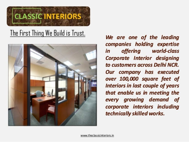 CLASSIC INTERIORSThe First Thing We Build is Trust.                We are one of the leading                              ...