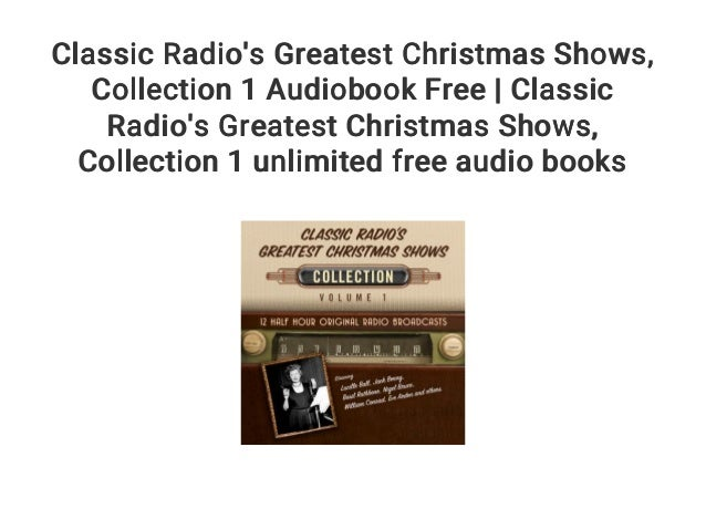 classic radios greatest christmas shows collection 1 audiobook free classic radios greatest christmas shows - Classic Christmas Shows